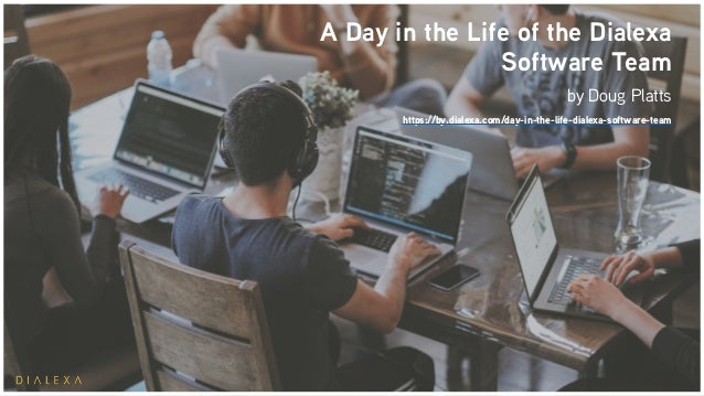 A Day in the Life of the Dialexa Software Team by Doug Platts https://by.dialexa.com/day-in-the-life-dialexa-software-team