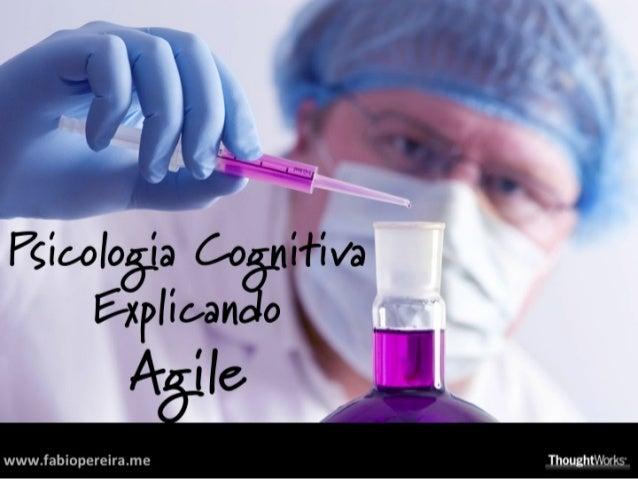 Agile Brazil 2013 Psicologia Cognitiva Explicando Agile