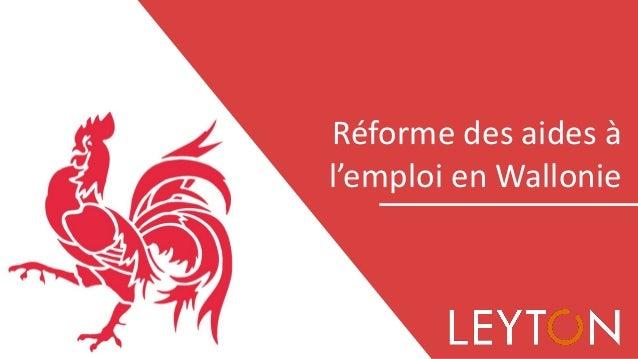 Février 2016 Réforme des aides à l'emploi en Wallonie