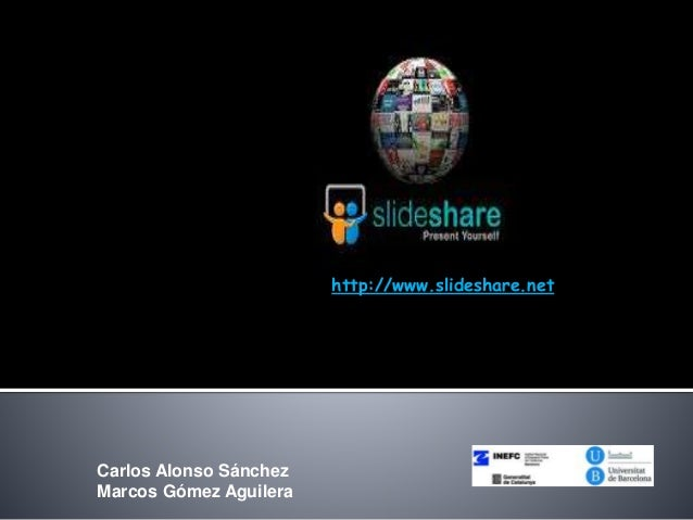 Carlos Alonso Sánchez Marcos Gómez Aguilera http://www.slideshare.net