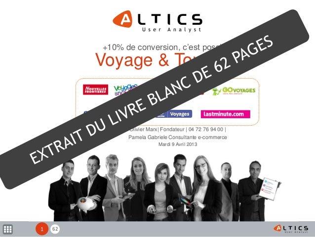 62 Voyage & Tourisme +10% de conversion, c'est possible ! Olivier Marx| Fondateur | 04 72 76 94 00 | Pamela Gabriele Consu...