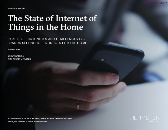 1 RESEARCH REPORT The State of Internet of Things in the Home PART II: OPPORTUNITIES AND CHALLENGES FOR BRANDS SELLING IOT...