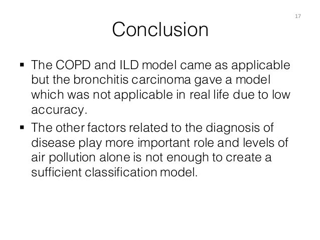 Conclusion § The COPD and ILD model came as applicable but the bronchitis carcinoma gave a model which was not applicable...