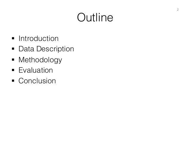 Outline § Introduction § Data Description § Methodology § Evaluation § Conclusion 2