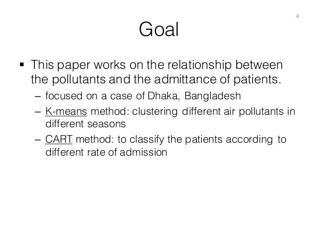 Goal § This paper works on the relationship between the pollutants and the admittance of patients. – focused on a case of...