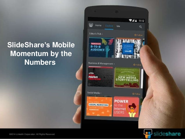 SlideShare's Mobile  Momentum by the  Numbers  ©2014 LinkedIn Corporation. All Rights Reserved.