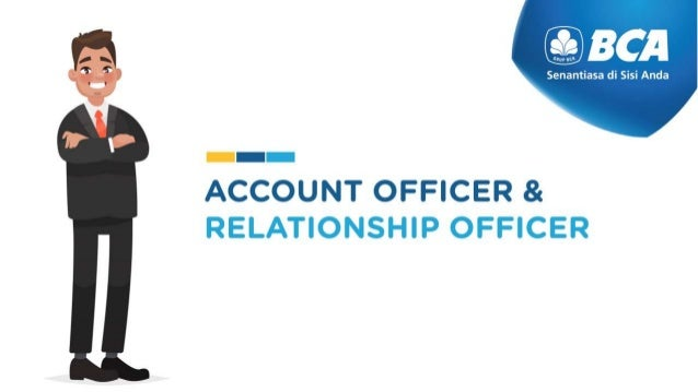 Account Officer & Relationship Officer BCA