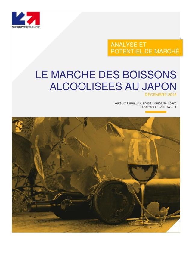 ANALYSE ET POTENTIEL DE MARCHÉ LE MARCHE DES BOISSONS ALCOOLISEES AU JAPON DECEMBRE 2018 Auteur : Bureau Business France d...