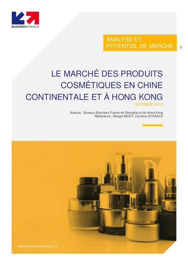 ANALYSE ET POTENTIEL DE MARCHÉ LE MARCHÉ DES PRODUITS COSMÉTIQUES EN CHINE CONTINENTALE ET À HONG KONG OCTOBRE 2019 Auteur...