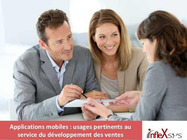 @infleXsys Applications mobiles : usages pertinents au service du développement des ventes