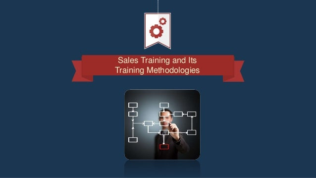 Sales Training and Its Training Methodologies
