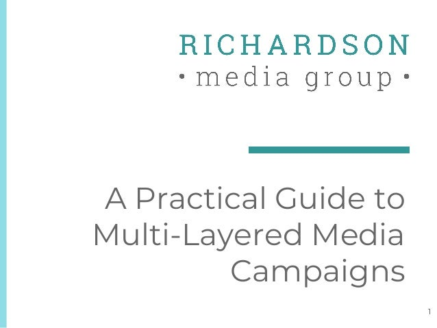 A Practical Guide to Multi-Layered Media Campaigns 1