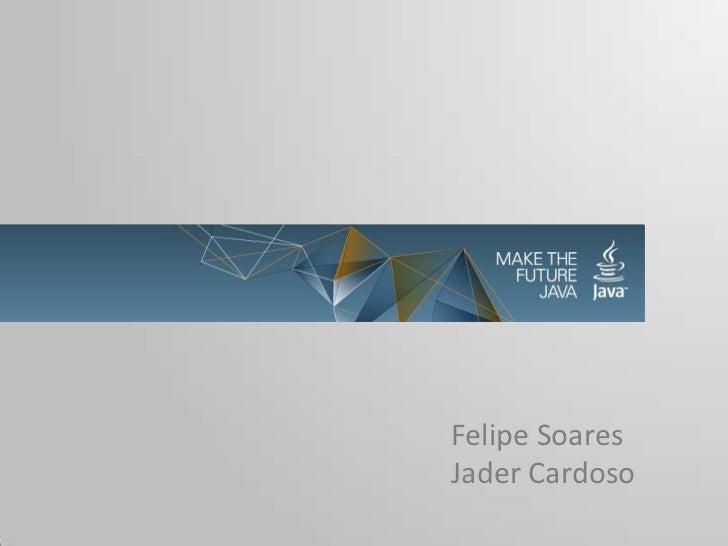 Felipe SoaresJader Cardoso