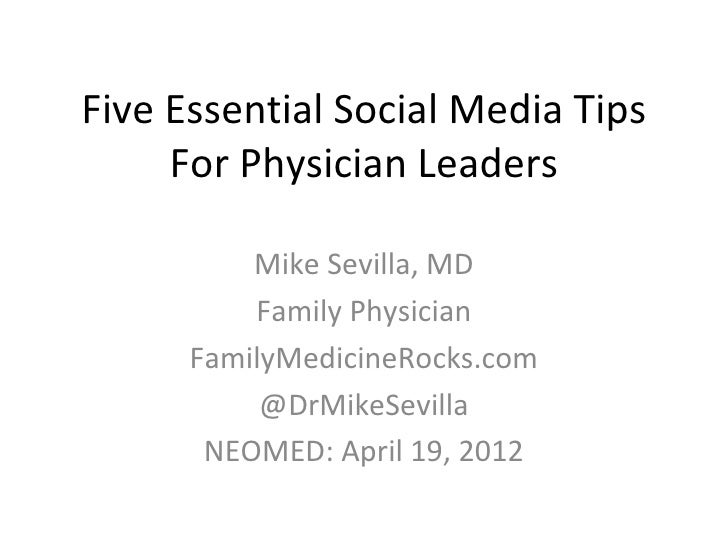 Five Essential Social Media Tips     For Physician Leaders          Mike Sevilla, MD          Family Physician      Family...