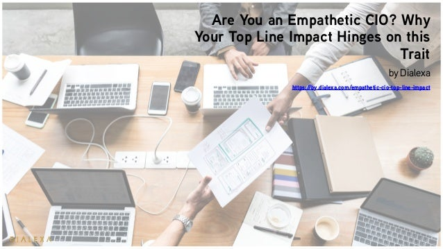 Are You an Empathetic CIO? Why Your Top Line Impact Hinges on this Trait byDialexa https://by.dialexa.com/empathetic-cio-...