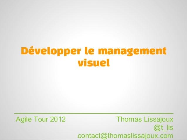 Développer le management          visuelAgile Tour 2012              Thomas Lissajoux                                     ...