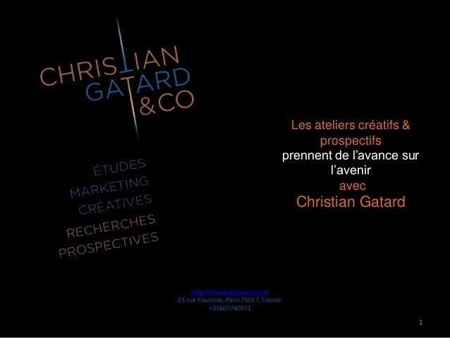 Les ateliers créatifs & prospectifs prennent de l'avance sur l'avenir avec Christian Gatard http://christiangatard.com/ 23...