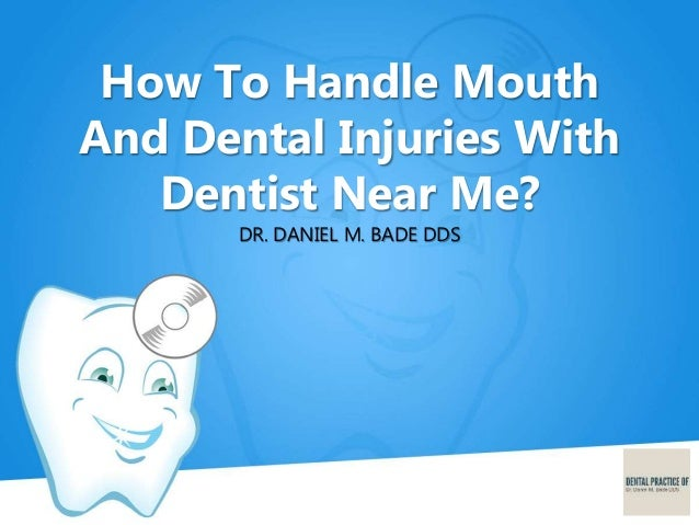 How To Handle Mouth And Dental Injuries With Dentist Near Me