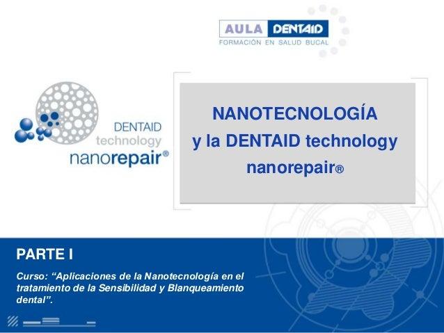 NANOTECNOLOGÍA                                    y la DENTAID technology                                                 ...