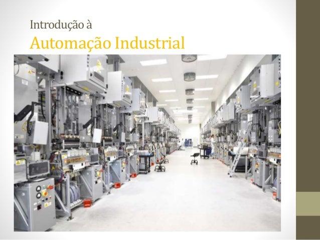 Introduçãoà Automação Industrial