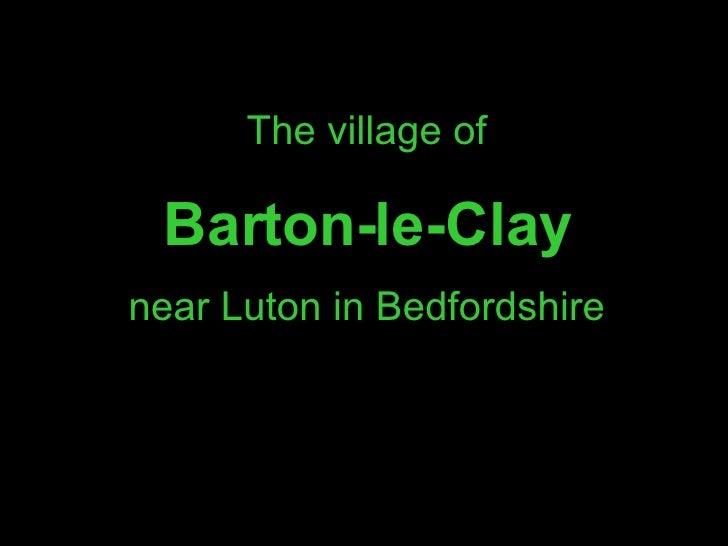 The village of Barton-le-Clay near Luton in Bedfordshire
