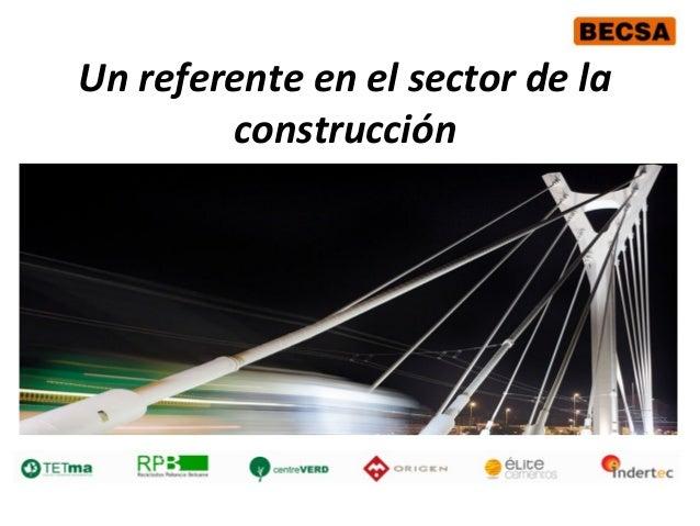 Un referente en el sector de la construcción