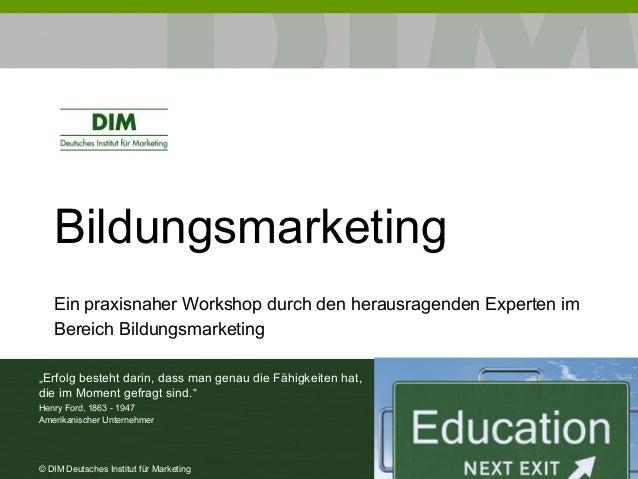"""Bildungsmarketing  Ein praxisnaher Workshop durch den herausragenden Experten im  Bereich Bildungsmarketing  """"Erfolg beste..."""
