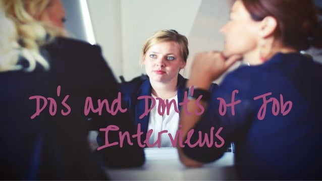 Do's and Dont's of Job Interviews