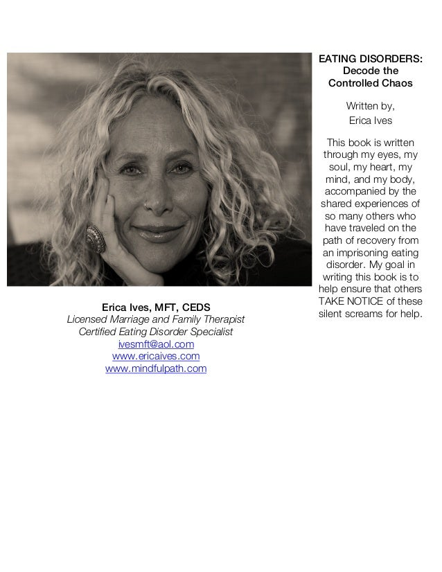 EATING DISORDERS: Decode the Controlled Chaos Written by, Erica Ives  Erica Ives, MFT, CEDS Licensed Marriage and Family T...