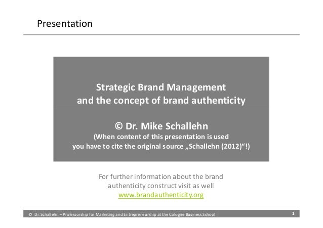Presentation                             Strategic Brand Management                         and the concept of brand authe...