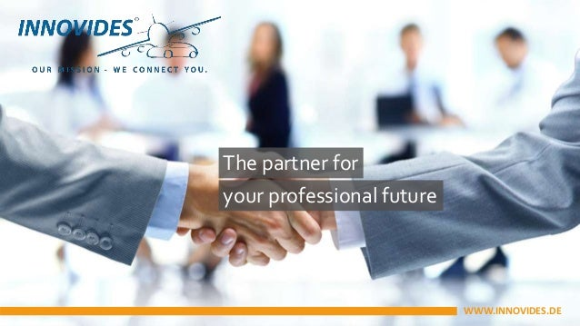 The partner for your professional future WWW.INNOVIDES.DE