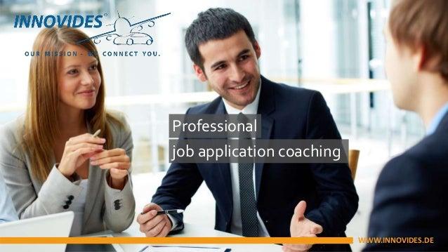Professional job application coaching WWW.INNOVIDES.DE