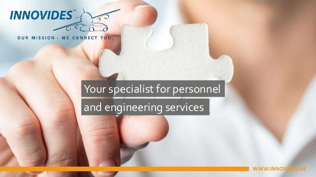 Your specialist for personnel and engineering services WWW.INNOVIDES.DE