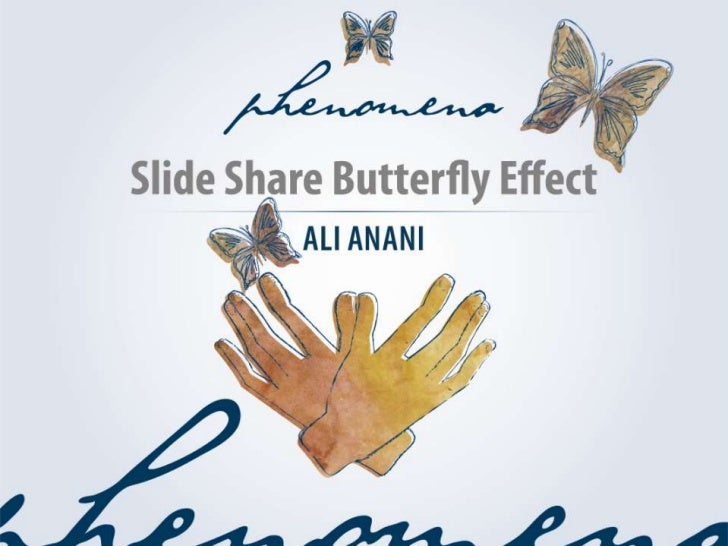 Slide share butterfly effect