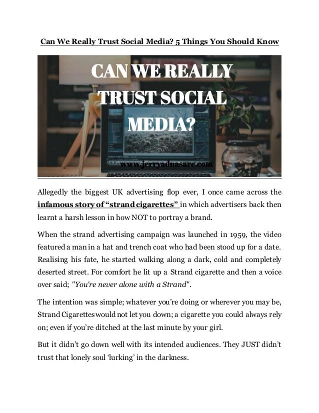 Can We Really Trust Social Media? 5 Things You Should Know Allegedly the biggest UK advertising flop ever, I once came acr...