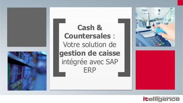 Cash & Countersales : Votre solution de gestion de caisse intégrée avec SAP ERP