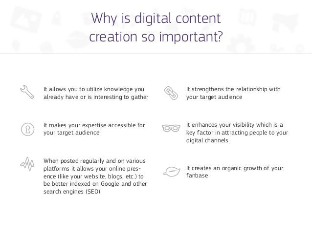 Why is digital content                 creation so important?It allows you to utilize knowledge you     It strengthens the...