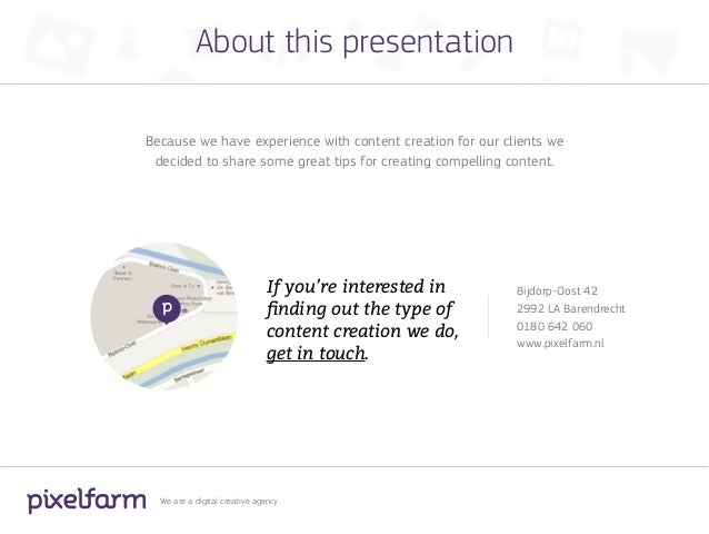About this presentationBecause we have experience with content creation for our clients we decided to share some great tip...