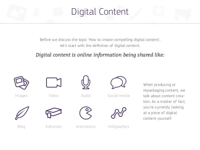 Digital Content          Before we discuss the topic 'How to create compelling digital content',                     let's...