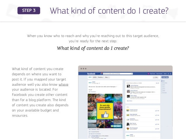 STEP 3          What kind of content do I create?         When you know who to reach and why you're reaching out to this t...