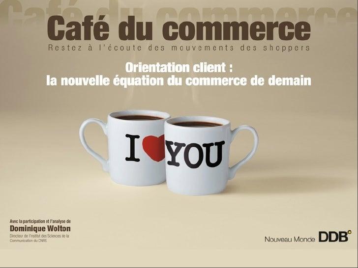 """Café du commerce """"Orientation client"""""""