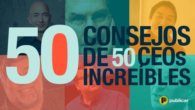 CONSEJOS DE50CEOs INCREÍBLES