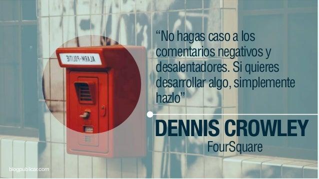 """""""Nohagascasoalos comentariosnegativosy desalentadores.Siquieres desarrollaralgo,simplemente hazlo"""" DENNIS CROWLEY FourSqua..."""