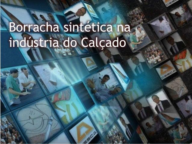 CESCA Consultoria com ênfase na Gestão da Produção em Calçados e Afins www.cescabrasil.blogspot.com | cescabrasil@yahoo.co...