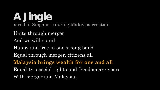 Reason for merger singapore and malaysia