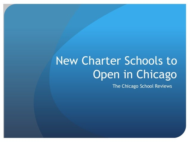New Charter Schools to Open in Chicago The Chicago School Reviews