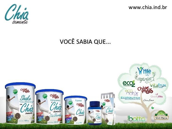 www.chia.ind.brVOCÊ SABIA QUE...