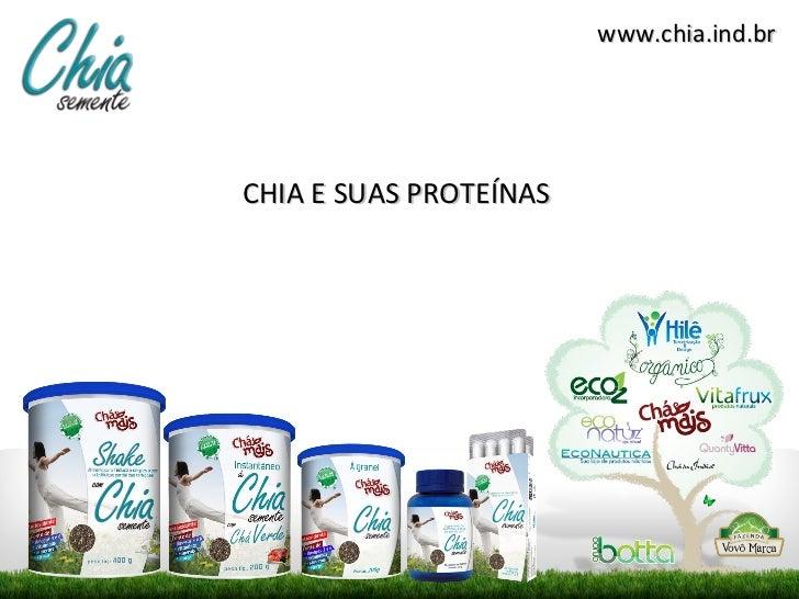 www.chia.ind.brCHIA E SUAS PROTEÍNAS
