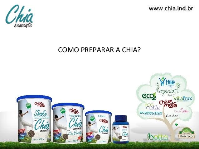 www.chia.ind.brwww.chia.ind.br COMO PREPARAR A CHIA?