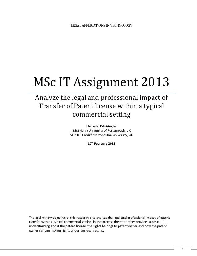 LEGAL APPLICATIONS IN TECHNOLOGY  MSc IT Assignment 2013 Analyze the legal and professional impact of Transfer of Patent l...